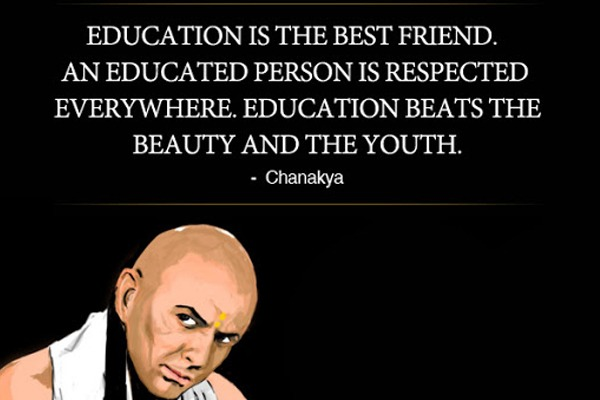 Chanakya Quote - Education is the best friend. An educated person is respected everywhere. Education beats the beauty and the youth.